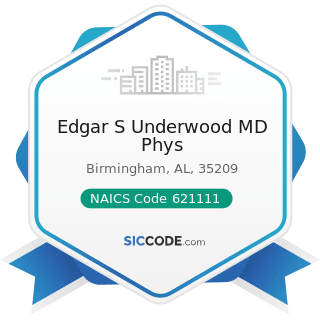 Edgar S Underwood MD Phys - NAICS Code 621111 - Offices of Physicians (except Mental Health...