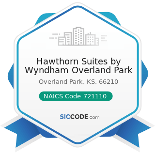 Hawthorn Suites by Wyndham Overland Park - NAICS Code 721110 - Hotels (except Casino Hotels) and...