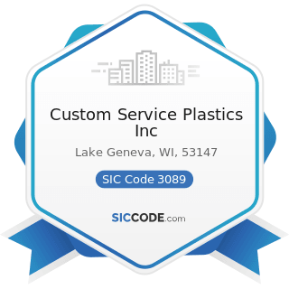 Custom Service Plastics Inc - SIC Code 3089 - Plastics Products, Not Elsewhere Classified
