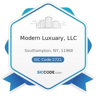 Modern Luxuary, LLC - SIC Code 2721 - Periodicals: Publishing, or Publishing and Printing