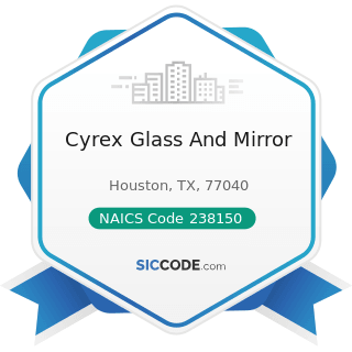 Cyrex Glass And Mirror - NAICS Code 238150 - Glass and Glazing Contractors