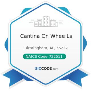Cantina On Whee Ls - NAICS Code 722511 - Full-Service Restaurants
