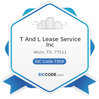 T And L Lease Service Inc - SIC Code 7359 - Equipment Rental and Leasing, Not Elsewhere...