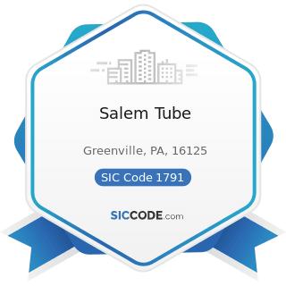Salem Tube - SIC Code 1791 - Structural Steel Erection