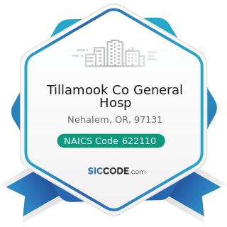 Tillamook Co General Hosp - NAICS Code 622110 - General Medical and Surgical Hospitals