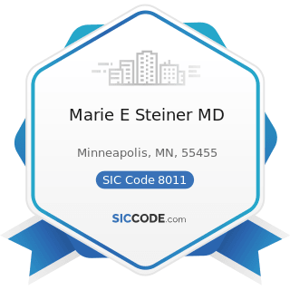 Marie E Steiner MD - SIC Code 8011 - Offices and Clinics of Doctors of Medicine