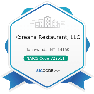 Koreana Restaurant, LLC - NAICS Code 722511 - Full-Service Restaurants