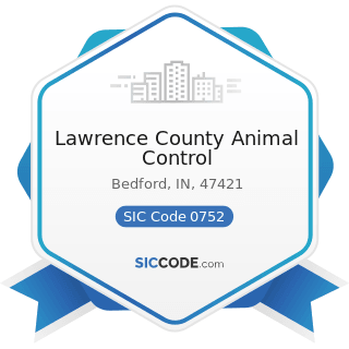 Lawrence County Animal Control - SIC Code 0752 - Animal Specialty Services, except Veterinary
