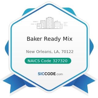 Baker Ready Mix - NAICS Code 327320 - Ready-Mix Concrete Manufacturing