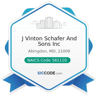 J Vinton Schafer And Sons Inc - NAICS Code 561110 - Office Administrative Services