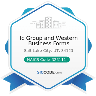 Ic Group and Western Business Forms - NAICS Code 323111 - Commercial Printing (except Screen and...