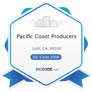 Pacific Coast Producers - SIC Code 2099 - Food Preparations, Not Elsewhere Classified