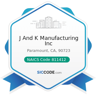 J And K Manufacturing Inc - NAICS Code 811412 - Appliance Repair and Maintenance