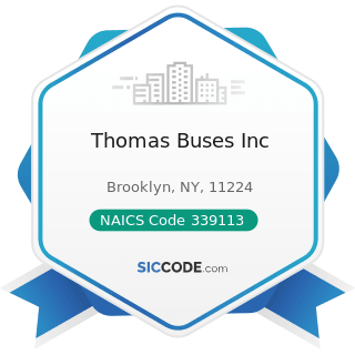 Thomas Buses Inc - NAICS Code 339113 - Surgical Appliance and Supplies Manufacturing