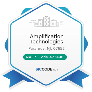 Amplification Technologies - NAICS Code 423490 - Other Professional Equipment and Supplies...