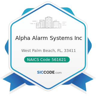 Alpha Alarm Systems Inc - NAICS Code 561621 - Security Systems Services (except Locksmiths)