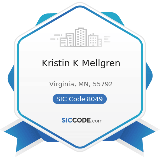 Kristin K Mellgren - SIC Code 8049 - Offices and Clinics of Health Practitioners, Not Elsewhere...
