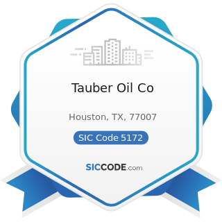 Tauber Oil Co - SIC Code 5172 - Petroleum and Petroleum Products Wholesalers, except Bulk...