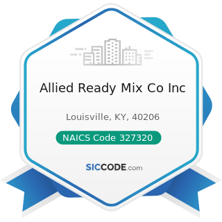 Allied Ready Mix Co Inc - NAICS Code 327320 - Ready-Mix Concrete Manufacturing
