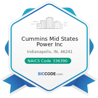 Cummins Mid States Power Inc - NAICS Code 336390 - Other Motor Vehicle Parts Manufacturing