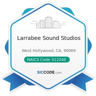 Larrabee Sound Studios - NAICS Code 512240 - Sound Recording Studios