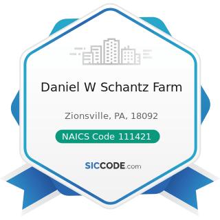 Daniel W Schantz Farm - NAICS Code 111421 - Nursery and Tree Production