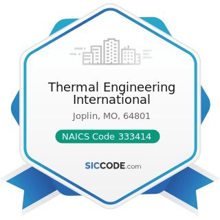 Thermal Engineering International - NAICS Code 333414 - Heating Equipment (except Warm Air...