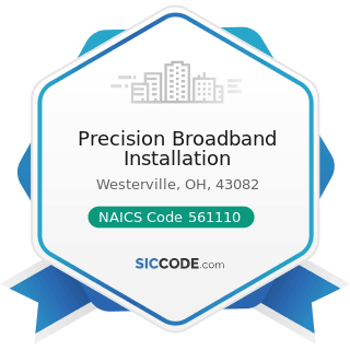 Precision Broadband Installation - NAICS Code 561110 - Office Administrative Services