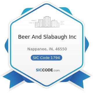 Beer And Slabaugh Inc - SIC Code 1794 - Excavation Work