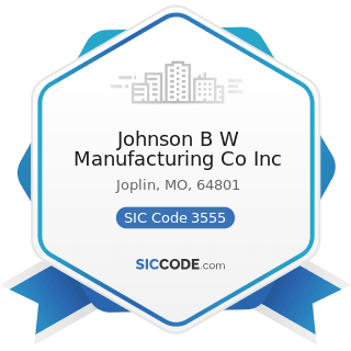 Johnson B W Manufacturing Co Inc - SIC Code 3555 - Printing Trades Machinery and Equipment