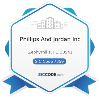 Phillips And Jordan Inc - SIC Code 7359 - Equipment Rental and Leasing, Not Elsewhere Classified