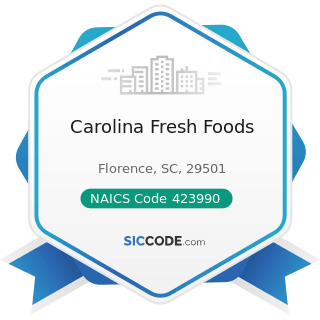 Carolina Fresh Foods - NAICS Code 423990 - Other Miscellaneous Durable Goods Merchant Wholesalers