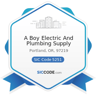 A Boy Electric And Plumbing Supply - SIC Code 5251 - Hardware Stores