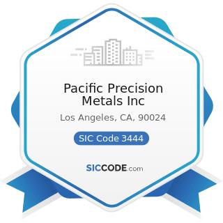 Pacific Precision Metals Inc - SIC Code 3444 - Sheet Metal Work