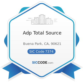 Adp Total Source - SIC Code 7374 - Computer Processing and Data Preparation and Processing...