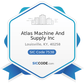 Atlas Machine And Supply Inc - SIC Code 7538 - General Automotive Repair Shops