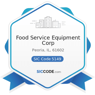 Food Service Equipment Corp - SIC Code 5149 - Groceries and Related Products, Not Elsewhere...