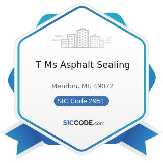 T Ms Asphalt Sealing - SIC Code 2951 - Asphalt Paving Mixtures and Blocks
