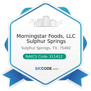 Morningstar Foods, LLC Sulphur Springs - NAICS Code 311412 - Frozen Specialty Food Manufacturing