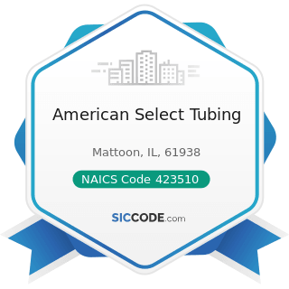 American Select Tubing - NAICS Code 423510 - Metal Service Centers and Other Metal Merchant...