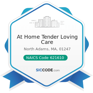 At Home Tender Loving Care - NAICS Code 621610 - Home Health Care Services