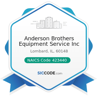 Anderson Brothers Equipment Service Inc - NAICS Code 423440 - Other Commercial Equipment...
