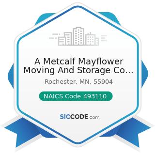 A Metcalf Mayflower Moving And Storage Co Inc - NAICS Code 493110 - General Warehousing and...