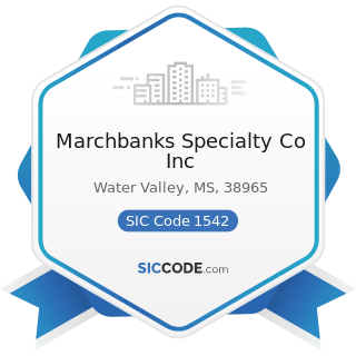 Marchbanks Specialty Co Inc - SIC Code 1542 - General Contractors-Nonresidential Buildings,...