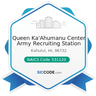 Queen Ka'Ahumanu Center Army Recruiting Station - NAICS Code 531120 - Lessors of Nonresidential...