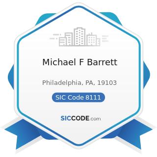 Michael F Barrett - SIC Code 8111 - Legal Services