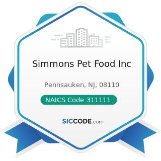 Simmons Pet Food Inc - NAICS Code 311111 - Dog and Cat Food Manufacturing