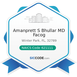 Amanprett S Bhullar MD Facog - NAICS Code 621111 - Offices of Physicians (except Mental Health...