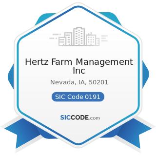 Hertz Farm Management Inc - SIC Code 0191 - General Farms, Primarily Crop