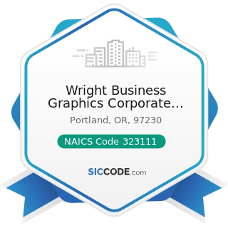 Wright Business Graphics Corporate Headquarters - NAICS Code 323111 - Commercial Printing...